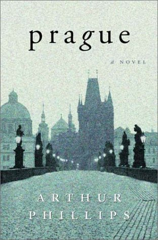 Prague: A Novel, ARTHUR PHILLIPS