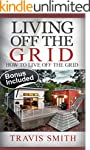 Living Off The Grid: How To Live Off...