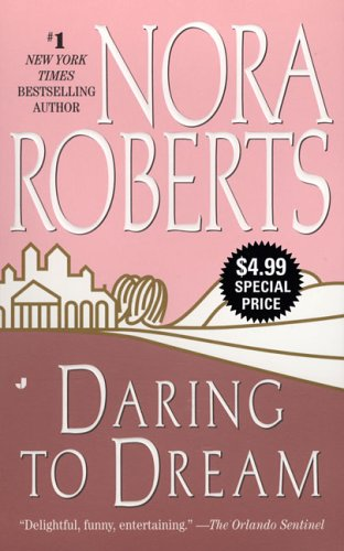Daring to Dream (Dream Trilogy), NORA ROBERTS