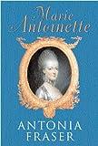 Marie Antoinette (0297829025) by Fraser, Antonia