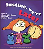 Childrens book: Justine, were late! (Conflict resolution and problem solving for little ones)