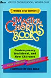 Master Chorus Book: 250 Contemporary, Traditional, and New Choruses