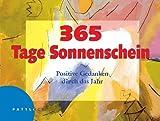 365 Tage Sonnenschein: Positive Gedanken durch das Jahr - Gerald Drews