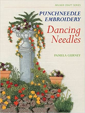 Punchneedle Embroidery: Dancing Needles (Milner Craft Series)