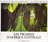 Les Pygmees d'Afrique centrale (Monographies) (French Edition) (2863640208) by Philippart de Foy, Guy