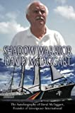 David McTaggart Shadow Warrior: The Autobiography of Greenpeace International Founder David McTaggart