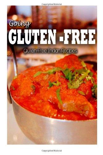 Gluten-Free Indian Recipes (Going Gluten-Free) by Tamara Paul