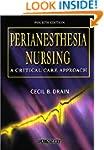 PeriAnesthesia Nursing: A Critical Ca...