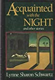 Acquainted With the Night: And Other Stories (0060153075) by Schwartz, Lynne Sharon