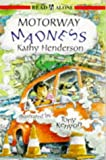 Motorway Madness (Read Alone) (0340634464) by Henderson, Kathy