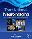 Translational Neuroimaging: Tools for CNS Drug Discovery, Development and Treatment
