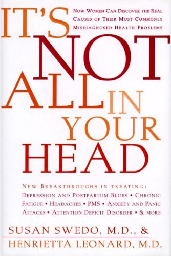 It's Not All in Your Head: Now Women Can Discover the Real Causes of Their Most Commonly Misdiagnosed Health Problems PDF