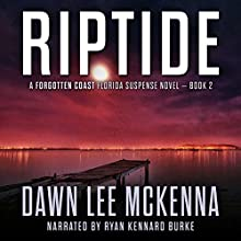 Riptide: The Forgotten Coast Florida Suspense Series, Volume 2 (       UNABRIDGED) by Dawn Lee McKenna Narrated by Ryan Kennard Burke