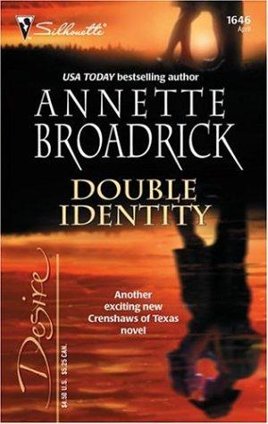 Double Identity (Silhouette Desire No. 1646)(Crenshaws), ANNETTE BROADRICK