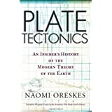 Plate Tectonics: An Insider's History Of The Modern Theory Of The Earth ~ Naomi Oreskes
