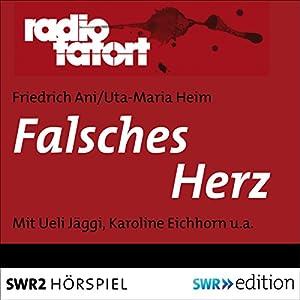Falsches Herz (Radio Tatort) Hörspiel