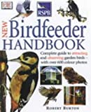 Robert Burton Royal Society for the Protection of Birds New Bird Feeder's Handbook (RSPB)