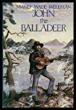 img - for John the Balladeer book / textbook / text book