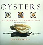 Oysters: A Culinary Celebration (1558219447) by Reardon, Joan