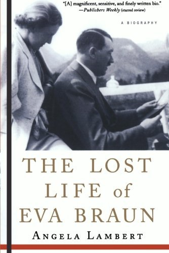 The Lost Life of Eva Braun [Paperback] [2008] (Author) Angela Lambert (The Lost Life Of Eva Braun compare prices)