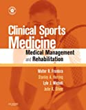 img - for Clinical Sports Medicine: Medical Management and Rehabilitation, Text with CD-ROM, 1e book / textbook / text book