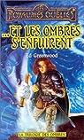 Les Royaumes Oubliés - La Trilogie des Ombres, tome 3 : ...Et les ombres s%u2019enfuirent