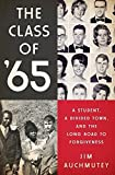 img - for The Class of '65: A Student, a Divided Town, and the Long Road to Forgiveness by Jim Auchmutey (2015-03-31) book / textbook / text book