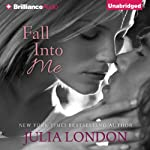 Fall into Me: Over the Edge, Book 3 (       UNABRIDGED) by Julia London Narrated by Renee Raudman
