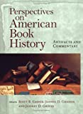 img - for Perspectives on American Book History: Artifacts and Commentary [With CD-ROM Image Archive] (Studies in Print Culture and the History of the Book) book / textbook / text book