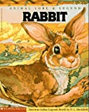 img - for Animal Lore & Legend: Rabbit (American Indian Legends) book / textbook / text book