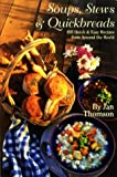 img - for Soups, Stews & Quickbreads: 495 Quick & Easy Recipes from Around the World book / textbook / text book