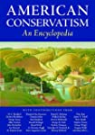 American Conservatism: An Encyclopedia