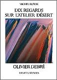 echange, troc Michel Butor, Julius Baltazar - Dix regards sur l'atelier désert d'Olivier Debré
