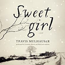 Sweetgirl Audiobook by Travis Mulhauser Narrated by Cassandra Morris, MacLeod Andrews