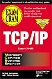 MCSE TCP/IP Exam Cram : The First Book You'll Need to Read Before You Take the Certification Exam (1576101959) by Tittal, Ed