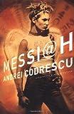 Messiah: A Novel (0684803143) by Codrescu, Andrei