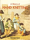 A History of Hand Knitting (0934026351) by Rutt, Richard