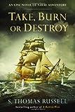 Take, Burn or Destroy (Charles Hayden Novel)