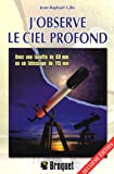 J'observe le ciel profond : Avec une lunette de 60mm ou un tlescope de 115mm