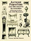 Antique Furniture and Decorative Accessories: A Pictorial Archive With 3500 Illustrations (Dover Pictorial Archive Series)