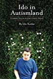 Ido in Autismland: Climbing Out of Autisms Silent Prison