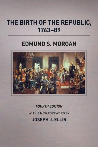 Edmund S. Morgan - The Birth of the Republic, 1763-89, Fourth Edition (Chicago History of American Civilization)