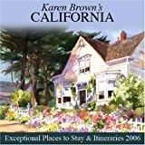 Karen Brown's California: Exceptional Places to Stay & Itineraries 2006