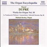 Dupre: Works For Organ, Vol. 10