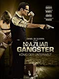 Brazilian Gangster: König der Unterwelt