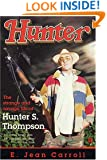 Hunter The Strange and Savage Life of Hunter S. Thompson