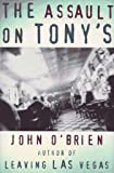 The Assault on Tony's (0802115926) by O'Brien, John