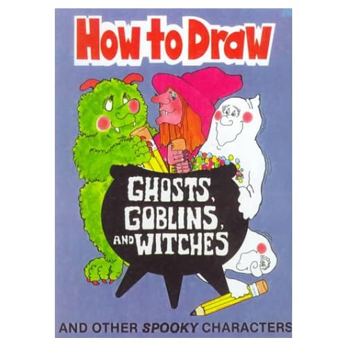 Hot to Draw Ghosts, Goblins and Witches (How to Draw (Troll