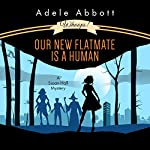 Whoops! Our New Flatmate Is a Human | Adele Abbott