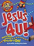 Jesus 4 U! (Pick Up 'n' Do) (0781440696) by Keffer, Lois